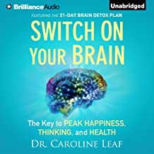 Switch on Your Brain: The Key to Peak Happiness, Thinking, and Health