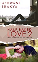 Half Baked Love 2: Let's Complete the Incomplete
