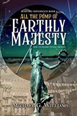 All the Pomp of Earthly Majesty: A Shadow Council Archives Novella (Servant/Sovereign Book 2) Kindle Edition