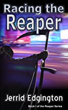 Racing The Reaper (Racing The Reaper Series Book 1)