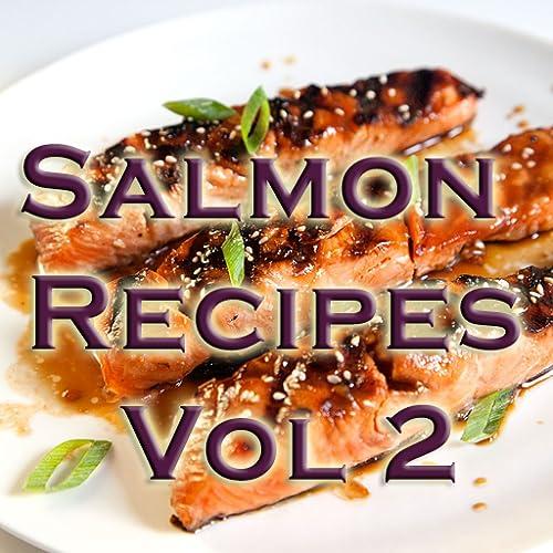 Salmon Recipes Videos Vol 2