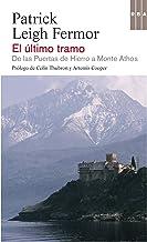 El último tramo: De las Puertas de Hierro al Monte Athos (