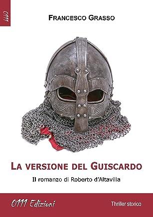 La versione del Guiscardo (Italian Edition)