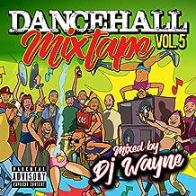 Dancehall Mix Tape, Vol.5 (Mixed by DJ Wayne) [Explicit]