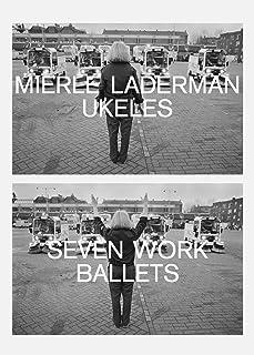 Mierle Laderman Ukeles - Seven Work Ballets