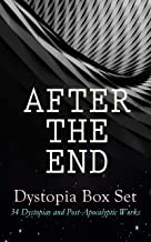 AFTER THE END – Dystopia Box Set: 34 Dystopias and Post-Apocalyptic Works: 1984, Animal Farm, Brave New World, Iron Heel, The Time Machine, Gulliver's ... Night Land, The Doom of London, Flatland…