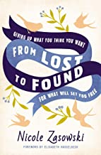 From Lost to Found: Giving Up What You Think You Want for What Will Set You Free