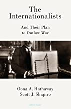 The Internationalists: And Their Plan to Outlaw War (English Edition)