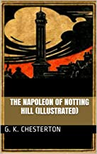 The Napoleon Of Notting Hill (Illustrated)