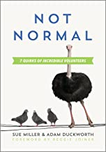 Not Normal: Seven Quirks of Incredible Volunteers