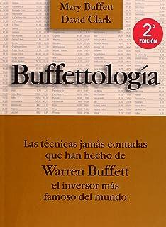 Buffettología: Las técnicas jamás contadas que han hecho