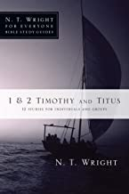 1 and 2 Timothy and Titus (N. T. Wright for Everyone Bible Study Guides)