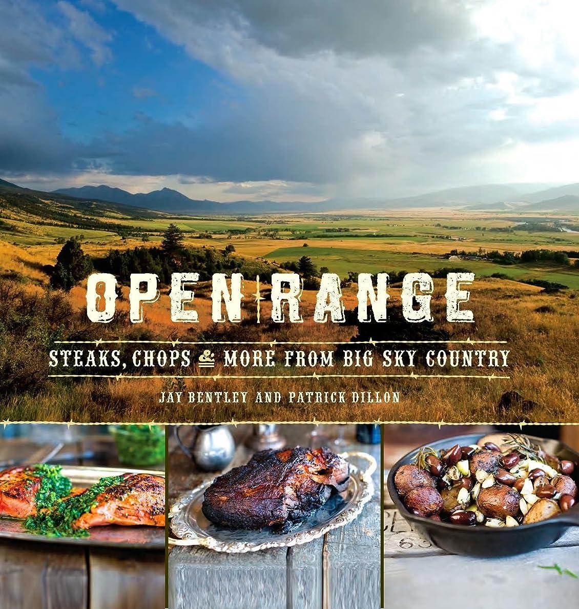与える厳しいすることになっているOpen Range: Steaks, Chops, and More from Big Sky Country (English Edition)