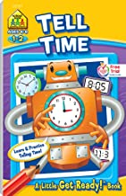 School Zone - Tell Time Workbook - Ages 6 to 8, 1st Grade, 2nd Grade, Telling Time, Digital, Analog, Clock, and More (School Zone Little Get Ready!™ Book Series)