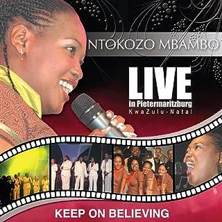 Keep On Believing (Live In Pietermaritzburg, Kwa- Zulu Natal)