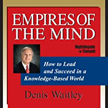 Empires of the Mind: How to Lead and Succeed in a Knowledge-Based World