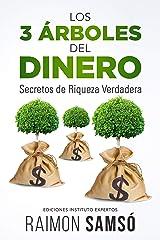 Los 3 Árboles del Dinero: Secretos de Riqueza Verdadera (Emprender y Libertad Financiera) (Spanish Edition) Kindle Edition
