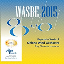 2015 Wasbe San Jose, USA: July 14th Repertoire Session – Ohlone Wind Orchestra (Live)