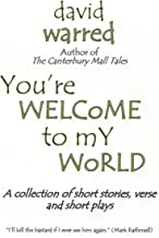 You're Welcome to my World: A collection of short stories and plays