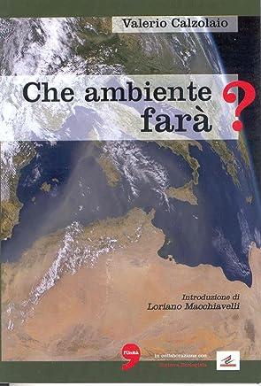 Che Ambiente Fara? Di Valerio Calzolaio Ed. Nuova Iniziativa Editoriale