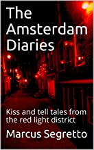 The Amsterdam Diaries: Kiss and tell tales from the red light district