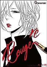 表紙: Re Rouge et le Noir (GUSH PLUS) | 桂小町
