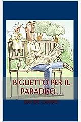BIGLIETTO PER IL PARADISO Formato Kindle