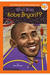 Who Was Kobe Bryant? (Who HQ Now) Kindle Edition
