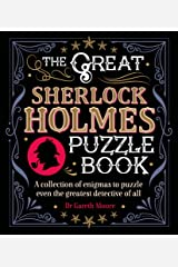 The Great Sherlock Holmes Puzzle Book: A Collection of Enigmas to Puzzle Even the Greatest Detective of All Kindle Edition