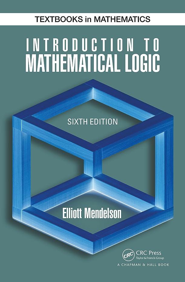 スカイ降臨補償Introduction to Mathematical Logic (Discrete Mathematics and Its Applications) (English Edition)