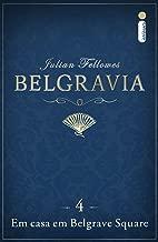 Belgravia: Em casa em Belgrave Square (Capítulo 4) (Portuguese Edition)