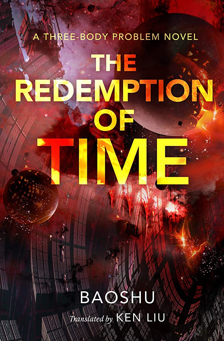 The Redemption of Time: A Three-Body Problem Novel (Remembrance of Earth's Past)