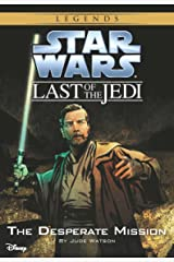 Star Wars: The Last of the Jedi: The Desperate Mission (Volume 1): Book 1 (Disney Chapter Book (ebook)) Kindle Edition