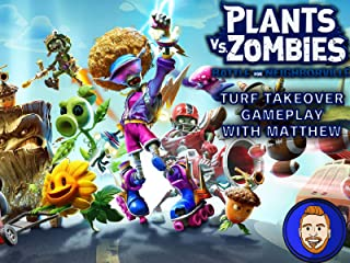 Plants vs Zombies Battle for Neighborville Turf Takeover Gameplay with Matthew