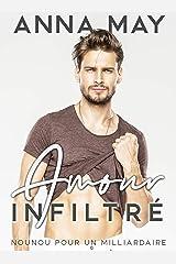 Amour Infiltré: Nounou pour un milliardaire (Histoires d'amour de milliardaires) Format Kindle