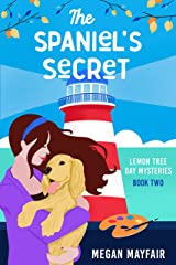 The Spaniel's Secret: a small town romantic mystery (The Lemon Tree Bay Mysteries Book 2) Kindle Edition