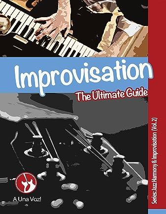 Improvisation: The Ultimate Guide (Jazz Harmony & Improvisation Book ...