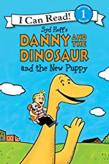 Danny and the Dinosaur and the New Puppy (I Can Read Level 1) Kindle Edition