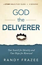 The Story of God the Deliverer Study Guide: Our Search for Identity and Our Hope for Renewal (The Story Bible Study Series)