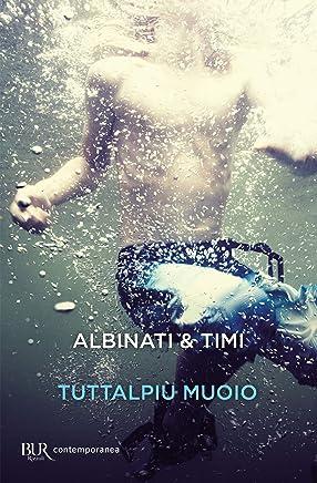 Tuttalpiù muoio (Italian Edition)