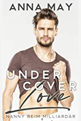 Undercover Love: Nanny beim Milliardär (Billionaire Love Stories) (German Edition) Format Kindle