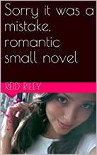 Sorry it was a mistake, romantic small novel