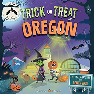 Trick or Treat in Oregon: A Halloween Adventure In The Beaver State