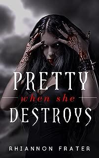 Pretty When She Destroys: Pretty When She Dies #3