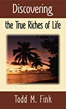 Discovering the True Riches of Life