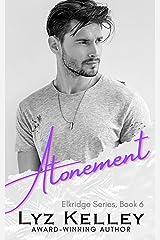 Atonement: A small town romance book (Elkridge Series 6) Kindle Edition