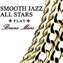 Smooth Jazz All Stars Play Bruno Mars