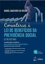 Comentários à Lei de Benefícios da Previdência Social: Lei 8.213/1991