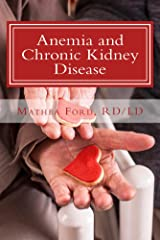 Anemia and Chronic Kidney Disease: Signs, Symptoms, and Treatment for Anemia in Kidney Failure (Renal Diet HQ IQ Pre Dialysis Living Book 11) Kindle Edition