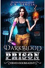 Darkblood Prison: Demon Double-Agent (Supernatural Prison Squad Series Book 2) Kindle Edition